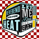 Let Me Teach You How To Eat/The Reverend Horton Heat