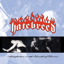 Satisfaction Is The Death Of Desire/Hatebreed