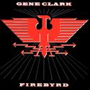Firebyrd/Gene Clark