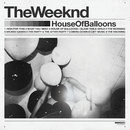 House Of Balloons (Original)/The Weeknd