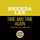 Time And Time Again (Live On The Ed Sullivan Show, March 20, 1966)/Brenda Lee