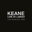 Live At Largo/Keane