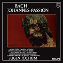 Eugen Jochum - The Choral Recordings on Philips (Vol. 3: Bach: St. John Passion, BWV 245)/Eugen Jochum
