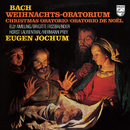 Eugen Jochum - The Choral Recordings on Philips (Vol. 4: Bach: Christmas Oratorio, BWV 248)/Eugen Jochum