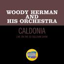 Caldonia (Live On The Ed Sullivan Show, March 24, 1963)/Woody Herman