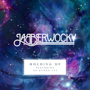 Holding Up (Radio Edit) (feat. Na Kyung Lee)/Jabberwocky