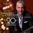 Dave Koz And Friends 20th Anniversary Christmas (feat. David Benoit, Rick Braun, Peter White)/Dave Koz