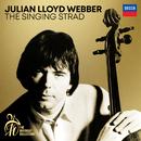 Julian Lloyd Webber - The Singing Strad (A 70th Birthday Collection)/Julian Lloyd Webber
