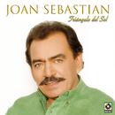 Triángulo Del Sol/Joan Sebastian