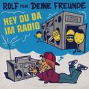 Hey du da im Radio (feat. Deine Freunde)/Rolf Zuckowski