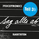 SAG ALLES AB - TEIL 3b (RARITÄTEN)/Tocotronic