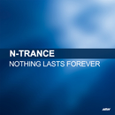 Nothing Lasts Forever/N-Trance