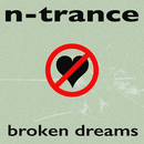 Broken Dreams/N-Trance