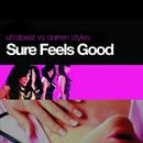 Sure Feels Good (Ultrabeat Vs. Darren Styles)/Ultrabeat, Darren Styles