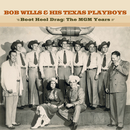 Boot Heel Drag: The MGM Years/Bob Wills & His Texas Playboys