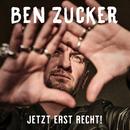 Jetzt erst recht!/Ben Zucker