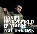 If You're Not The One/Daniel Bedingfield