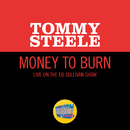 Money To Burn (Live On The Ed Sullivan Show, June 6, 1965)/Tommy Steele