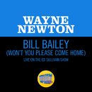 Bill Bailey (Won't You Please Come Home) (Live On The Ed Sullivan Show, May 30, 1965)/Wayne Newton