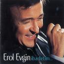 Ibadetim/Erol Evgin
