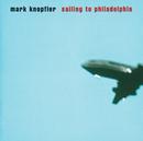 Sailing To Philadelphia/Mark Knopfler