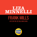 Frank Mills (Live On The Ed Sullivan Show, January 19, 1969)/Liza Minnelli