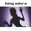 Suffocate/King Adora