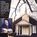 The Land Of Many Churches/Merle Haggard & The Strangers