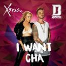I Want Cha (feat. J. Balvin)/Xonia