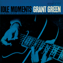 Idle Moments/Grant Green