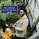 Blues For We/Mel Brown