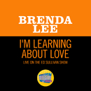 I'm Learning About Love (Live On The Ed Sullivan Show, November 12, 1961)/Brenda Lee