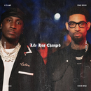 Life Has Changed (feat. PnB Rock)/K Camp