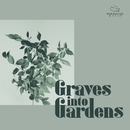 Graves Into Gardens/Maranatha! Music