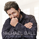 We Are More Than One/Michael Ball