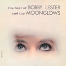 The Best Of Bobby Lester And The Moonglows/The Moonglows