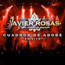 Cuadros De Adobe (En Vivo)/Javier Rosas Y Su Artillería Pesada
