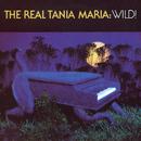 The Real Tania Maria: Wild!/Tania Maria