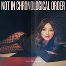 Not In Chronological Order/Julia Michaels