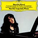 Ravel: Gaspard de la Nuit, Sonatine, Valses nobles et sentimentales/Martha Argerich