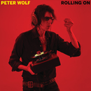 Rolling On/Peter Wolf
