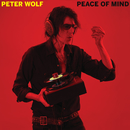 Peace Of Mind/Peter Wolf