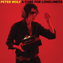 A Cure For Loneliness/Peter Wolf