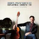 Sinatra And Jobim @ 50 (feat. Daniel Jobim)/John Pizzarelli