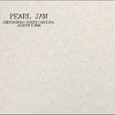 2000.08.06 - Greensboro, North Carolina (Live)/Pearl Jam