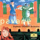 Pavane - Ravel, Satie & Fauré/Orpheus Chamber Orchestra