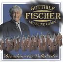Die schönsten Volkslieder/Gotthilf Fischer und seine Chöre
