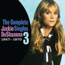 The Complete Singles Vol. 3 (1967-1970)/Jackie DeShannon