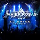 El Amigo (En Vivo)/Javier Rosas Y Su Artillería Pesada