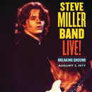 Live! Breaking Ground August 3, 1977 (Live)/Steve Miller Band